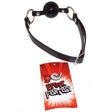 Erotic Fantasy Ballgag, черный Кляп с силиконовым шаром erotic fantasy болстретчер с петлями
